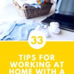 33 Strategies for working from home having a newborn