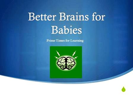 Better brains for babies and go