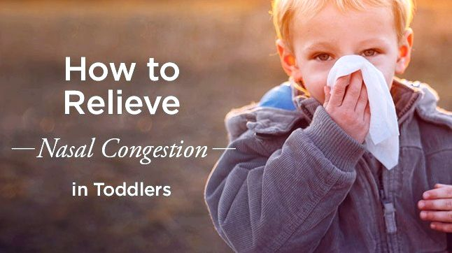 Congestion in toddlers: how you can relieve it your doctor prior to trying
