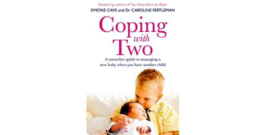 Dealing with two: a stress-free help guide to managing an infant if you have another child by simone cave require that you be super